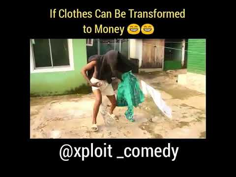 Download ( Xploit Comedy ) If Clothes Can Be Transformed To Money