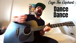 Dance Dance - Cage The Elephant [Acoustic Cover by Joel Goguen]
