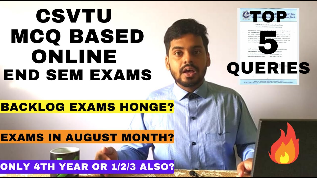 TOP 5 QUERIES ON MCQ BASED CSVTU ONLINE END SEM EXAMS, BACKLOG EXAMS HONGE?, ONLY FINAL YEAR EXAMS?