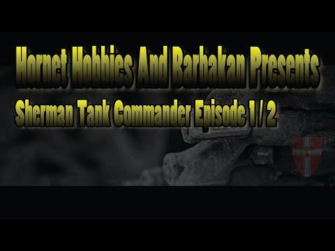 Sherman Tank Commander Part I/ II