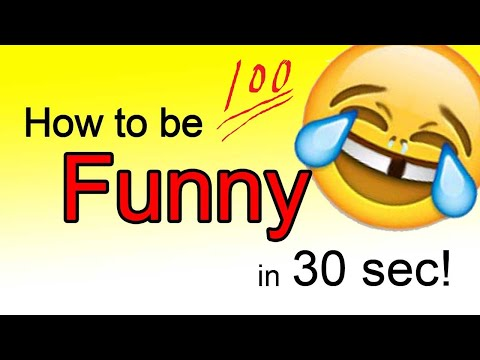 How to be Funny in 30 Sec!! (Serious)