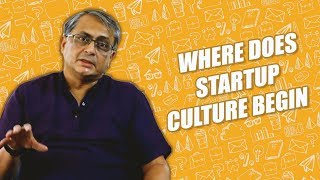 Where does Startup Culture Begin? || Startup 101