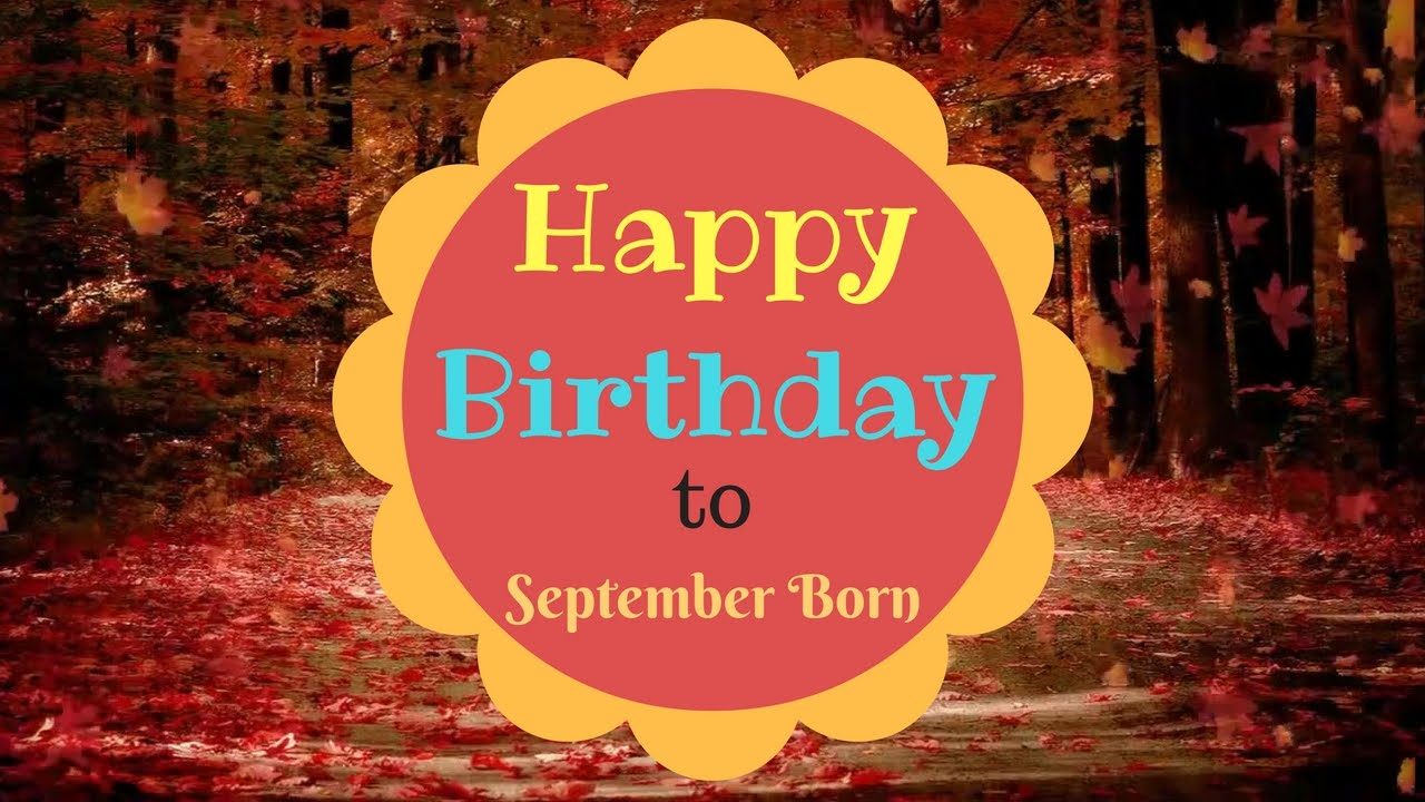 September Born Birthday Wishes | Gorgeous Happy Birthday Video   YouTube