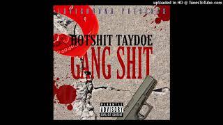 Video HOTSHIT TAYDOE - GANG SHIT (AUDIO) download MP3, 3GP, MP4, WEBM, AVI, FLV September 2019