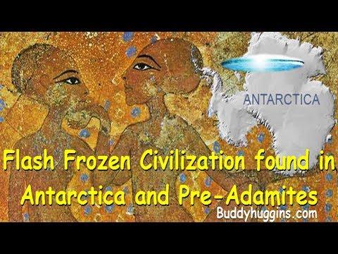 Flash Frozen Civilization found in Antarctica and Pre-Adamites