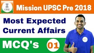 6:00 AM - Most Expected Current Affairs MCQ's | Day #01 | Mission UPSC Pre 2018