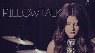 Pillowtalk - Zayn (Savannah Outen Cover)
