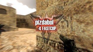 #CS16 pizdabol  -4 FASTCUP