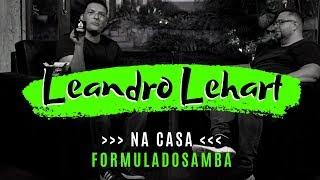 PEZINHO recebe LEANDRO LEHART na casa Fórmula do Samba