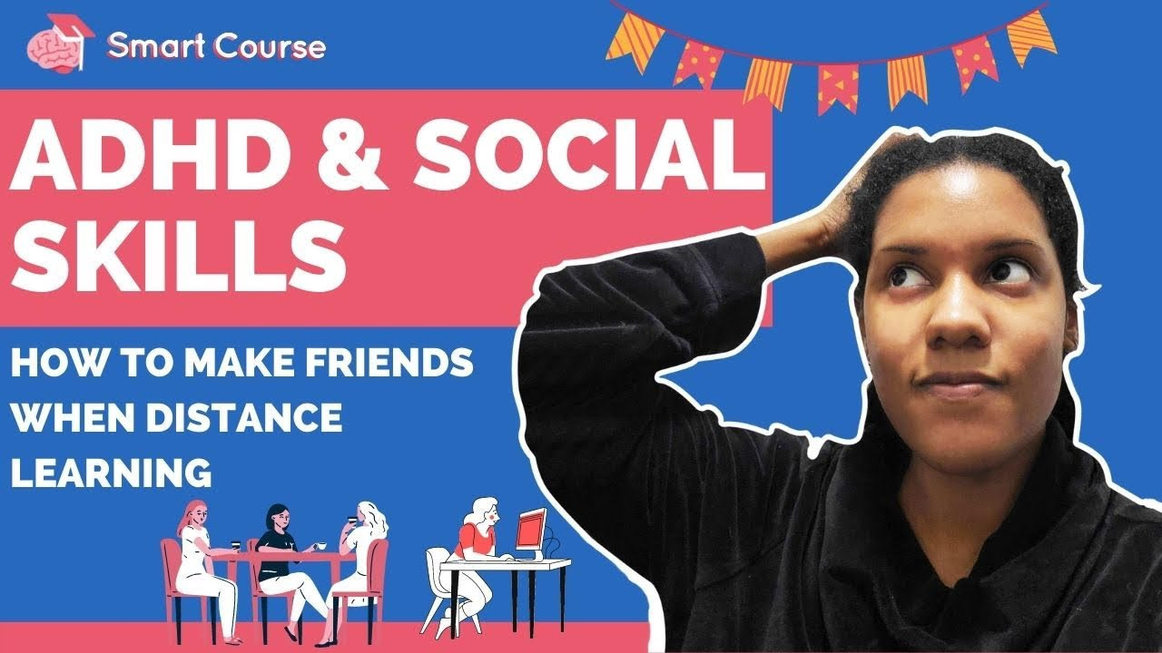 Developing Social Skills and How to Make Friends When Distance Learning