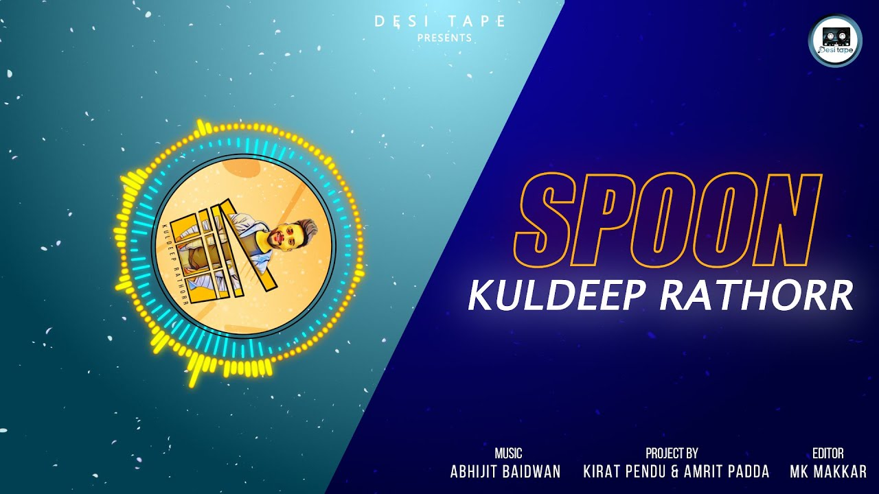 SPOON (Full Song) Kuldeep Rathorr | Latest Punjabi Songs 2020 | Desi Tape