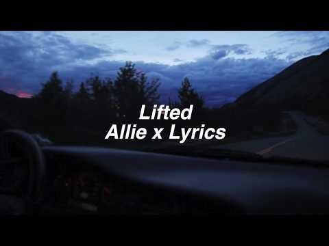Lifted    Allie x Lyrics