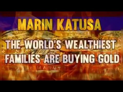 The World's Wealthiest Families Are BUYING GOLD -- Marin Katusa