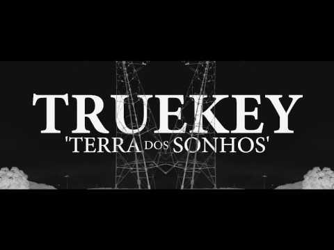 Truekey - Terra dos Sonhos (Prod. Can-No-One)  [Video Oficial]