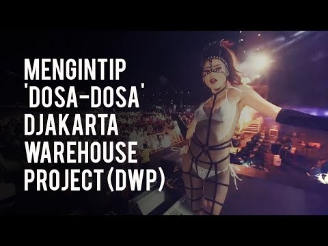 Mengintip 'Dosa-Dosa' DWP (Djakarta Warehouse Project)