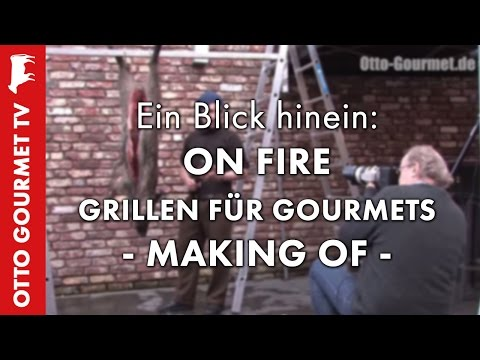 Making Of : On Fire - Grillen für Gourmets