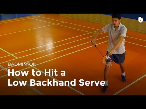 How To Hit A Low Backhand Serve | Badminton