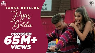 Pyar Bolda (Official Video) Jassa Dhillon | Gur Sidhu | New Punjabi Songs 2019 | Brown Town Music