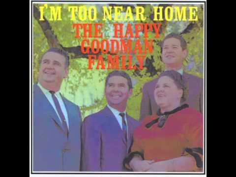 Happy Goodman Family - I'm Too Near Home (1963 Full Album)