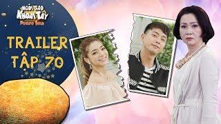 Ngôi sao khoai tây  trailer tập 70: Nhân Kiên nói chia tay Thuý Hạnh sau khi bị bà Tuyết chửi té tát