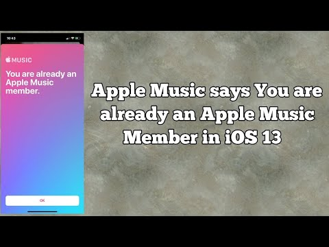 Apple Music Says You Are Already An Apple Music Member Message On IPhone IOS 13/13.3 - Fixed
