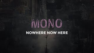 MONO - Nowhere Now Here (Full Album)