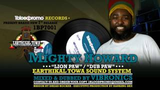 Mighty Howard & Earthikal Towa - Lion Paw & Dub (Mix/Dubwise by Vibronics) 1BP7001