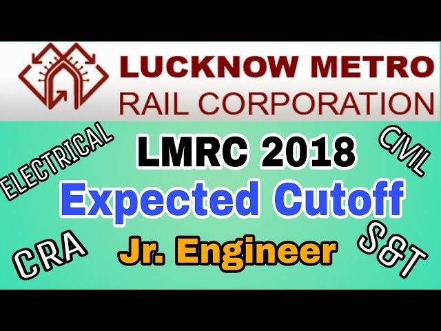 LMRC Exam 2018 Expected Cutoff (Jr.Engineer & Asst.Manager) | Expected cutoff & Previous year cutoff