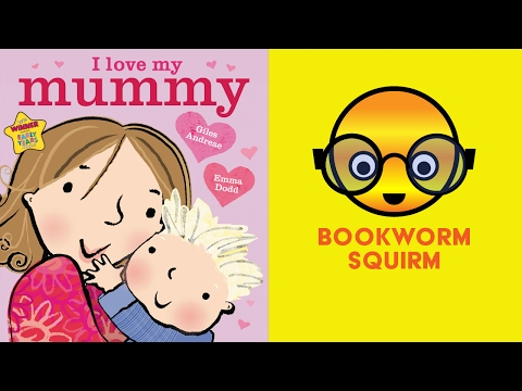 I Love My Mummy | Books For Toddlers Read Aloud