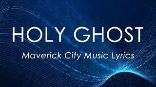 Holy Ghost (Lyrics) - Maverick City Music feat. Bri Babineaux & Alton Eugene