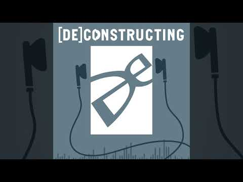 [DE]constructing - Episode III - Sound Design With George & Erich