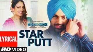 Star Putt (Full Lyrcal Song) Jordan Sandhu | Gidarh Singhi | Rubina Bajwa | Latest Punjabi Song 2019