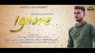Ignore (Motion Poster) Sourav Amrohi | Rel. On 29th June | White Hill Music