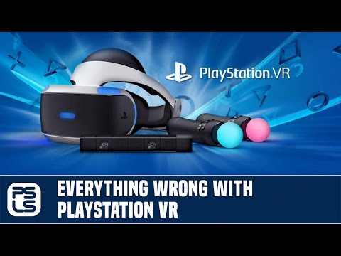 Everything Wrong With PlayStation VR