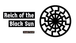 Reich of the Black Sun with Joseph Farrell