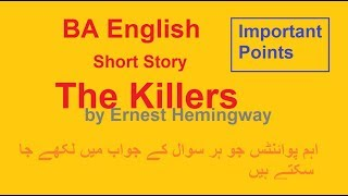 BA English Short story The Killers by Ernest Hemingway,Important points,lecture by Shahid Bhatti