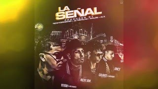 Nicky jam Ft. Galante, Jancy, Yeyow - La Señal