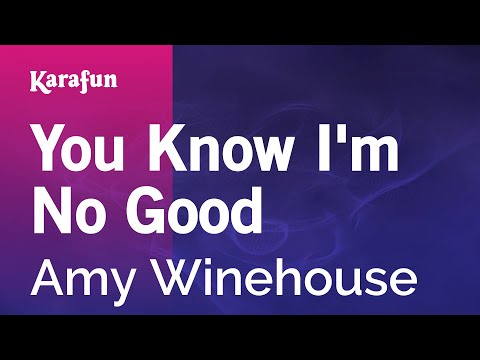 Karaoke You Know I'm No Good - Amy Winehouse *