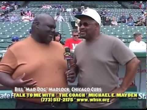 "BILL ""MAD DOG"" MADLOCK, CHICAGO CUBS & COACH MAYDEN"
