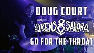 1. Doug Court - Go For The Throat - Sirens and Sailors - Drum Cam
