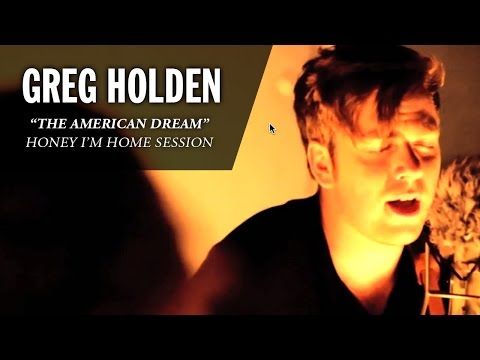 Greg Holden - The American Dream (Wild Honey Pie - Honey I'm Home Session)