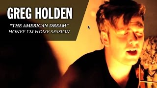Greg Holden - The American Dream (Wild Honey Pie - Honey I