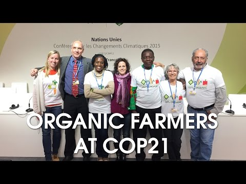 Organic farmers speaking out for organic agriculture at COP21, December 2015 Paris