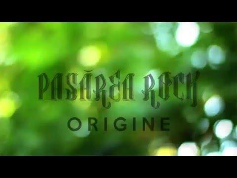 Watch : PASAREA ROCK  -  ORIGINE