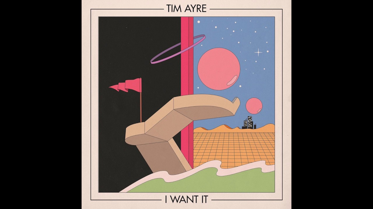 Tim Ayre - I Want It
