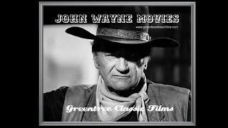 Watch John Wayne Movies Free at Greentree Classic Films
