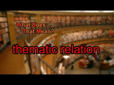What does thematic relation mean?