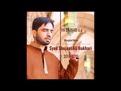 Kaun kehta hai mujhe (naat) - Shujaat Bukhari - Manqabat 2014-2015