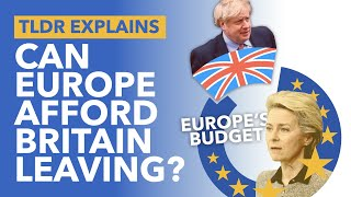 What Happens to the EU Budget when Britain Leaves? The EU's Budget Explained - TLDR News