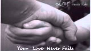 Your Love Never Fails-Karaoke w/ Lyrics